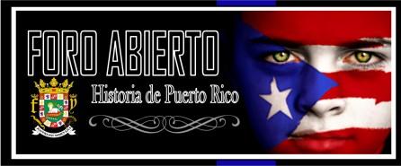 Foro Abierto: Historia de Puerto Rico